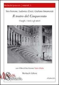Il teatro del Cinquecento. I luoghi, i testi e gli attori. S. Ferrone, L. Zorzi, G. Innamorati