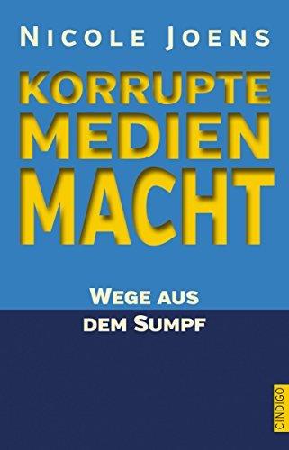 Korrupte Medienmacht: Wege aus dem Sumpf Nicole Joens