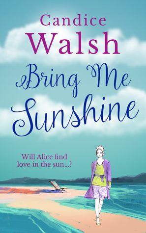 Bring Me Sunshine  by  Candice Walsh
