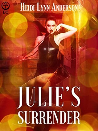 Julies Surrender  by  Heidi Lynn Anderson