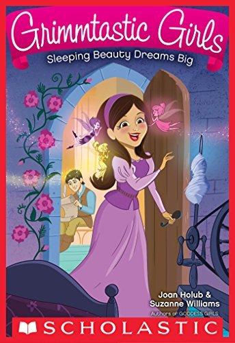 Grimmtastic Girls #5: Sleeping Beauty Dreams Big  by  Joan Holub