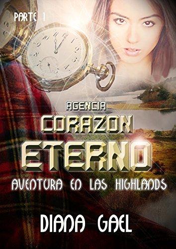 Agencia Corazón eterno: Aventura en las Highlands (Agencia Corazón eterno, #1) Diana Lyra Gael