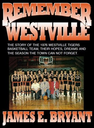 Remember Westville  by  James E. Bryant