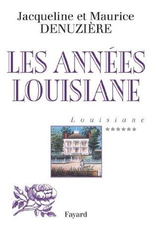 Louisiane, tome 6 : Les Années Louisiane  by  Maurice Denuzière