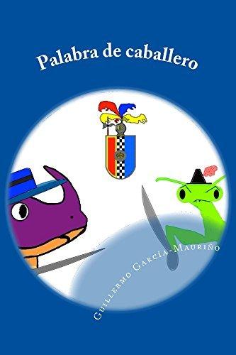 Palabra de caballero  by  Guillermo García-Mauriño Ruiz-Berdejo