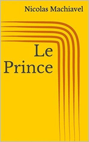 Le Prince Nicolas Machiavel