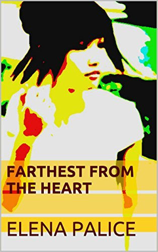 Farthest from the Heart  by  Elena Palice
