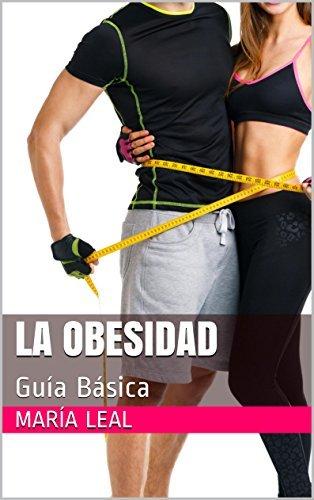 La Obesidad: Guía Básica María Leal