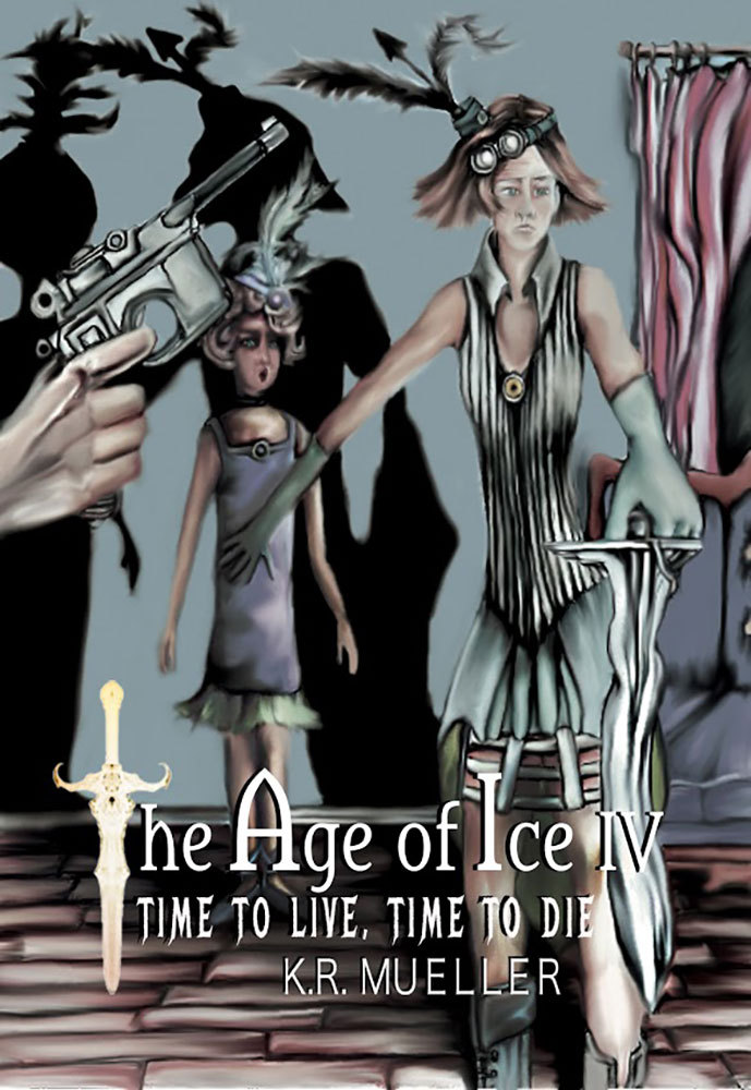 The Age Of Ice: Time To Live, Time To Die Keith R. Mueller