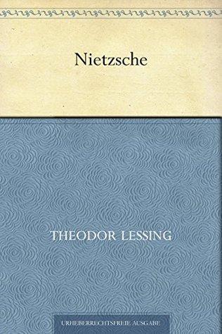 Nietzsche Theodor Lessing