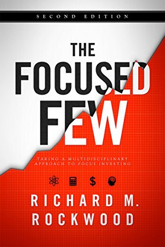 The Focused Few: Taking a Multidisciplinary Approach to Focus Investing  by  Dan Skenk