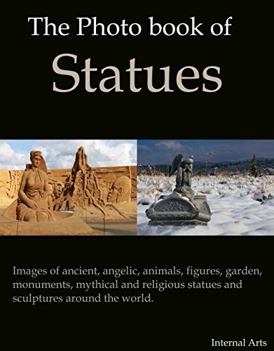 The Photo Book of Statues. Images of ancient, angelic, animals, figures, garden, monuments, mythical and religious statues and scupltures around the world. (Photo Books 22)  by  Digital Photo Books