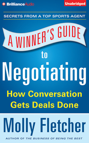 Winners Guide to Negotiating, A: How Conversation Gets Deals Done  by  Molly Fletcher