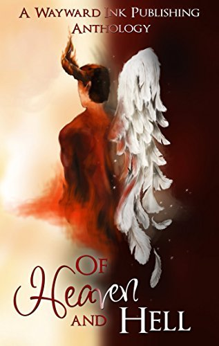 Of Heaven And Hell: A Wayward Ink Publishing Anthology Kim Fielding