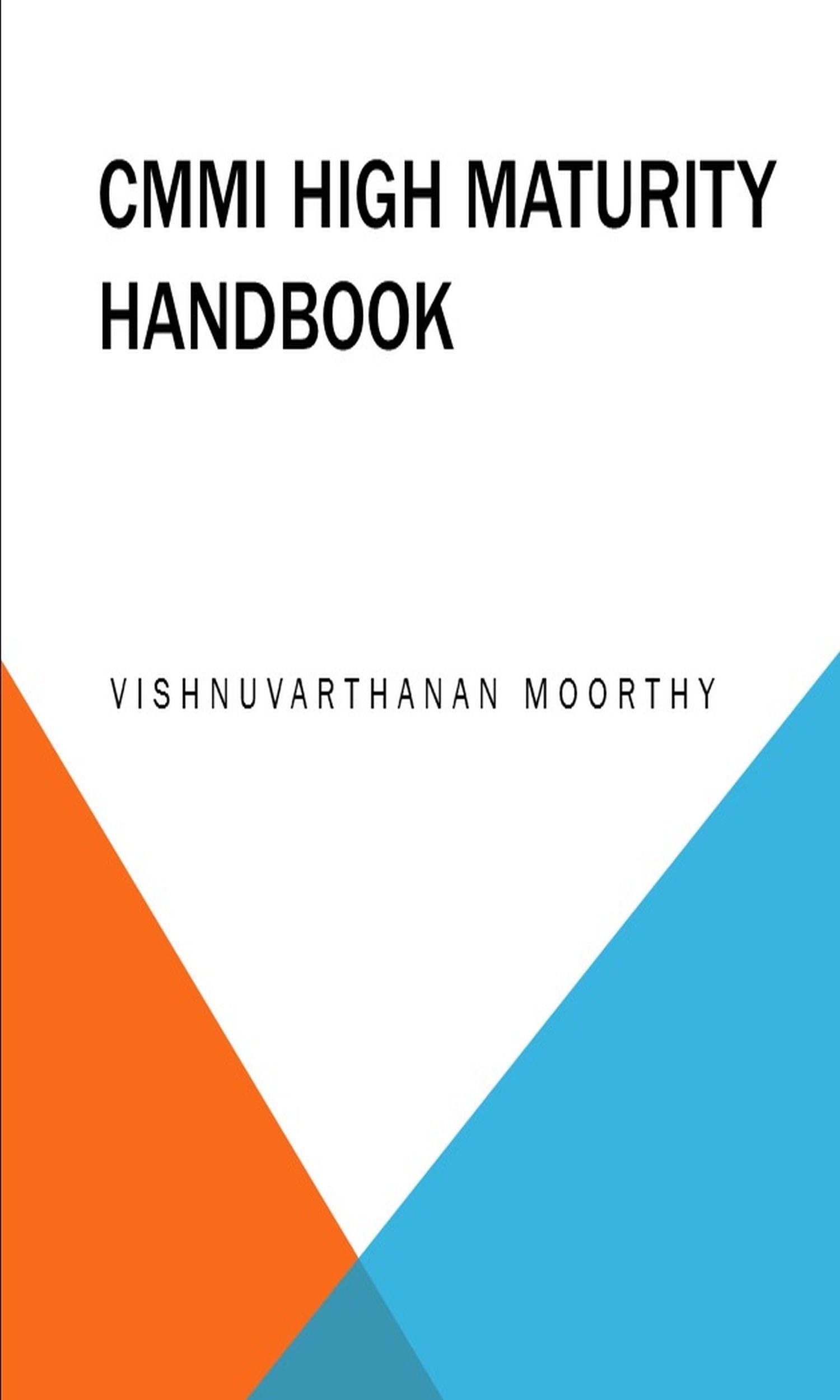 CMMI High Maturity Hand Book  by  Vishnuvarthanan Moorthy