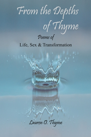 From the Depths of Thyme: Life, Sex and Transformation Lauren Thyme