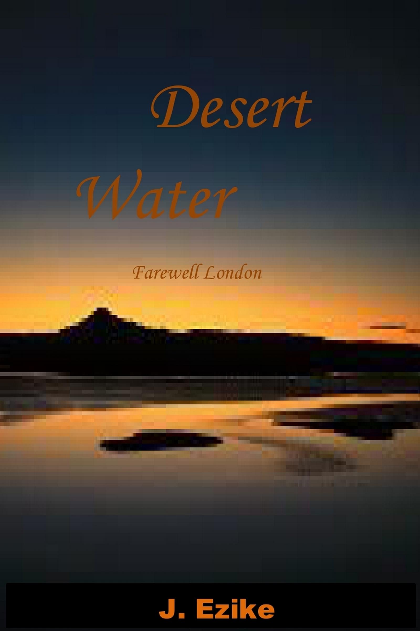 Desert Water  by  J. Ezike