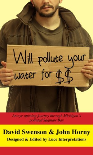 Will Pollute Your Water for $$  by  David Swenson