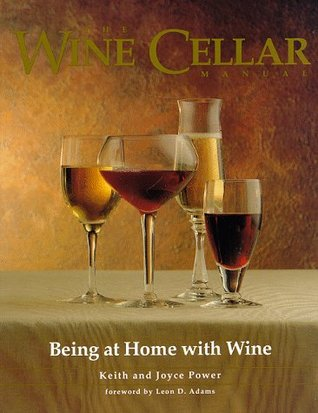 The wine cellar manual: Being at home with wine Keith Power