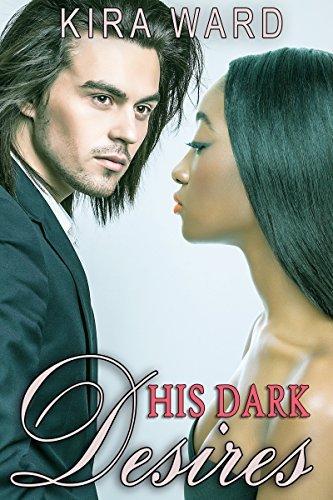 His Dark Desires Part One Kira Ward