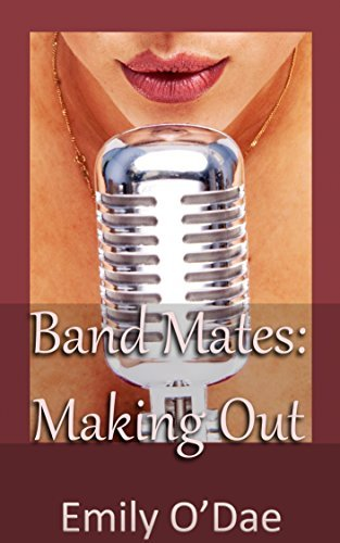 Band Mates: Making Out Emily ODae