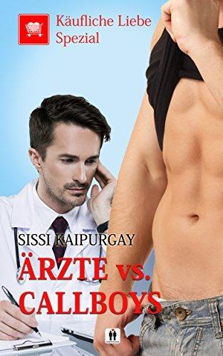Käufliche Liebe Spezial - Ärzte vs. Callboys  by  Sissi Kaipurgay