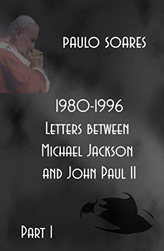 1980-1996 - Letters between Michael Jackson and John Paul II - Part 1 Paulo Soares