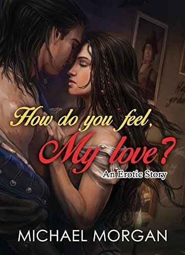 My Love: Erotic fairy tales in Bed (Prince and Princess erotica Book 9) Michael Morgan