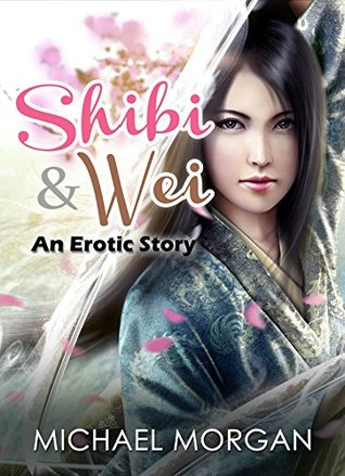 Princess erotica: Erotic fairy tales Shibi and Wei in Bed (Prince and Princess erotica Book 6)  by  Michael Morgan