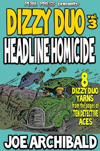 Headline Homicide [Illustrated] (Dizzy Duo Book 3)  by  Joe Archibald