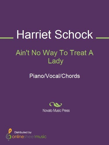 Aint No Way To Treat A Lady  by  Harriet Schock