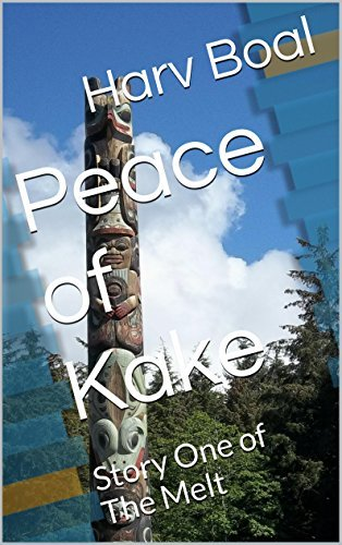 Peace of Kake: Story One of The Melt (Stories of The Melt Book 1)  by  Harv Boal