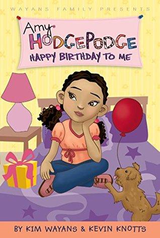 Amy Hodgepodge Happy Birthday To Me  by  Kim Wayans