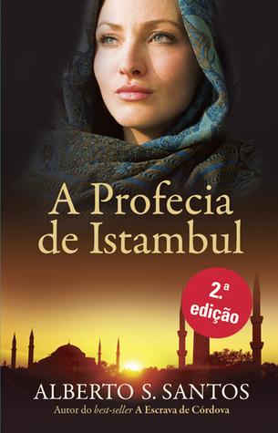 A Profecia de Istambul  by  Alberto S. Santos