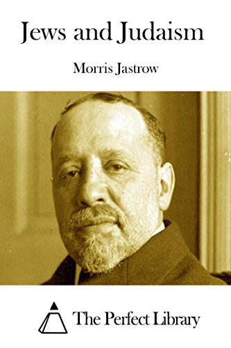 Jews and Judaism  by  Morris Jastrow