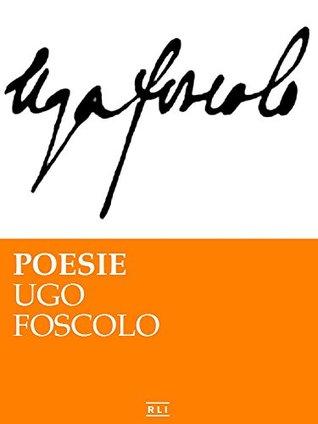 Poesie. U. Foscolo Ugo Foscolo