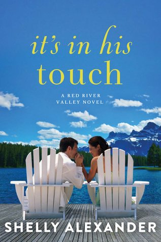 Its In His Touch (Red River Valley, #2)  by  Shelly Alexander