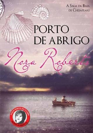 Porto de Abrigo (A Saga da Baía de Chesapeake #3)  by  Nora Roberts