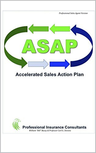 ASAP Accelerated Sales Action Plan: Professional Sales Agent Version  by  Carl G. Stevens