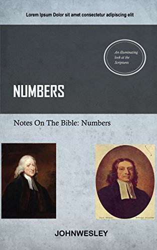 Numbers: John Wesleys Notes On The Bible John Wesley