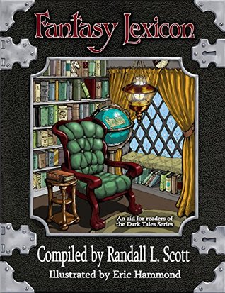 Fantasy Lexicon (Dark Tales Book 0) Randall L. Scott