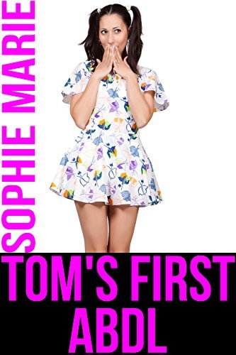 Toms First ABDL  by  Sophie Marie