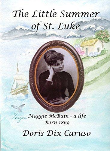The Little Summer of St. Luke: Maggie Doris Dix Caruso