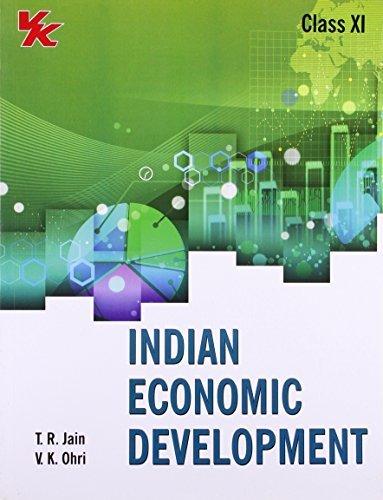 Indian Economic Development - Class XI  by  T.R. Jain