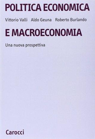 Politica economica e macroeconomia. Una nuova prospettiva Vittorio Valli