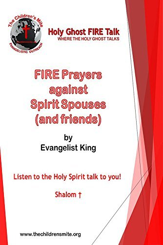 Fire Prayers against Spirit Spouses (and friends): Holy Ghost Fire Talk Evangelist King