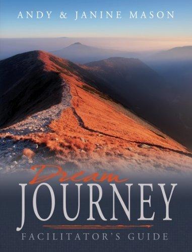 Dream Journey Facilitators Guide  by  Andrew Mason