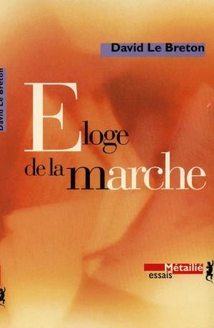 Eloge De La Marche  by  David Le Breton