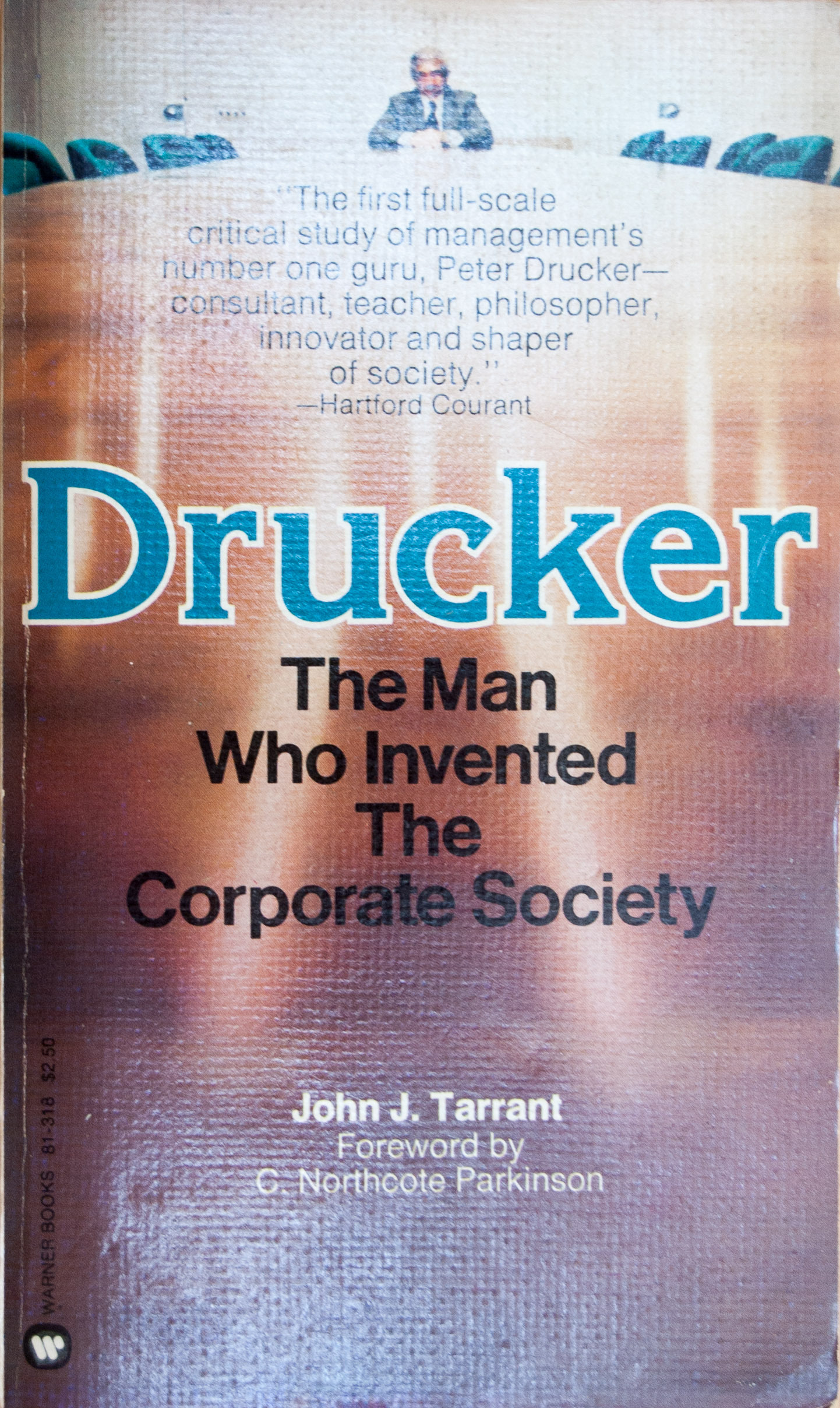 Drucker, the Man Who Invented the Corporate Society  by  John J. Tarrant