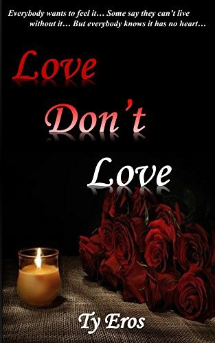 Love Dont Love  by  Ty Eros